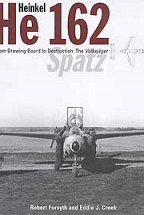 HEINKEL HE162 VOLKSJAGER: From Drawing Board to Destruction - The Volksjager Spatz