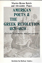 AMERICAN POETS & THE GREEK REVOLUTION 1821 - 1828 A STUDY IN BYRONIC PHILHELLENISM