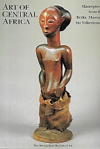 ART OF CENTRAL AFRICA Masterpieces from the Berlin Museum fur Volkerkunde