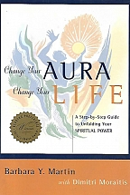 CHANGE YOUR AURA CHANGE YOUR LIFE- A step by step guide to unfolding your spiritual power