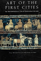 ART OF THE FIRST CITIES The Third Millenium B.C. from the Mediterranean to the Indus