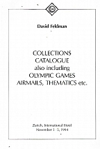 COLLECTIONS CATALOGUE ALSO INCLUDING OLYMPIC GAMES AIRMAILS, THEMATICS etc. ZURICH, INTERNATIONAL HOTEL NOVEMBER 1-5, 1994